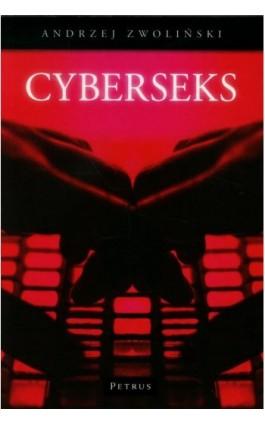 CyberSeks - Andrzej Zwoliński - Ebook - 978-83-7720-083-4