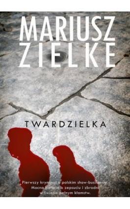 Twardzielka - Mariusz Zielke - Ebook - 978-83-7758-693-8