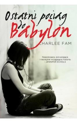 Ostatni pociąg do Babylon - Charlee Fam - Ebook - 978-83-7686-364-1