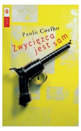 Zwycięzca jest sam - Paulo Coelho - Ebook - 978-83-89933-69-0