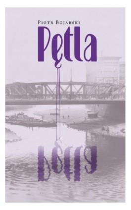Pętla - Piotr Bojarski - Ebook - 978-83-7768-108-4