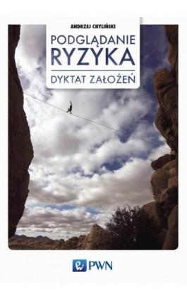 Podglądanie ryzyka - Andrzej Chyliński - Ebook - 978-83-01-18659-3