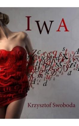 Iwa - Krzysztof Swoboda - Ebook - 978-83-7859-410-9