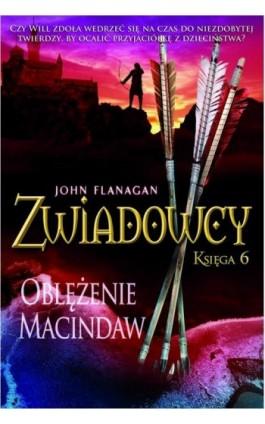 Zwiadowcy Księga 6 Oblężenie Macindaw - John Flanagan - Ebook - 978-83-7686-095-4