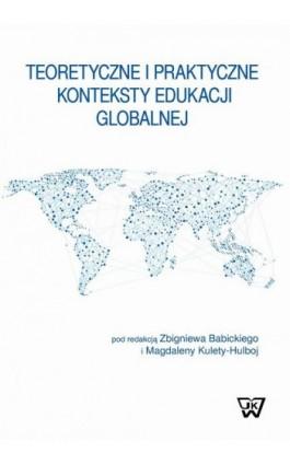 Teoretyczne i praktyczne konteksty edukacji globalnej - Ebook - 978-83-8090-092-9