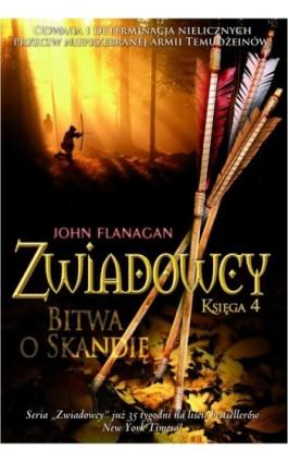 Zwiadowcy Księga 4 Bitwa o Skandię - John Flanagan - Ebook - 978-83-7686-093-0