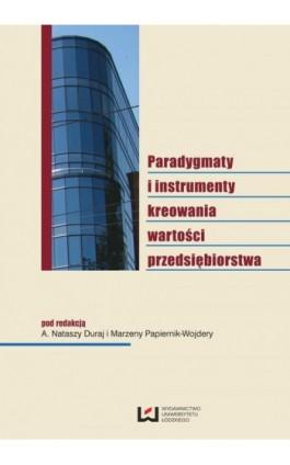 Paradygmaty i instrumenty kreowania wartości przedsiębiorstwa - Ebook - 978-83-7525-867-7