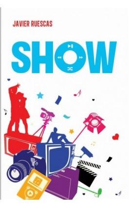 Show - Javier Ruescas - Ebook - 978-83-7686-386-3