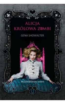 Alicja, królowa zombi - Gena Showalter - Ebook - 978-83-276-1330-1