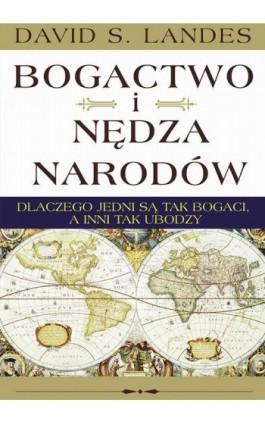 Bogactwo i nędza narodów - David S. Landes - Ebook - 978-83-287-1501-1