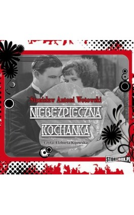 Niebezpieczna kochanka - Stanisław Wotowski - Audiobook - 978-83-7927-261-7