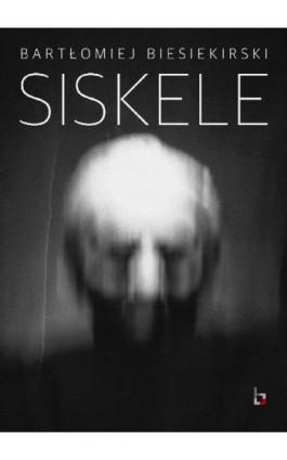 Siskele - Bartłomiej Biesiekirski - Ebook - 978-83-941132-3-0