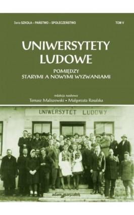 Uniwersytety ludowe. Pomiędzy starymi a nowymi wyzwaniami Tom 5 - Tomasz Maliszewski - Ebook - 978-83-8019-093-1