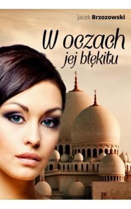 W oczach jej błękitu - Jacek Brzozowski - Ebook - 978-83-7859-418-5