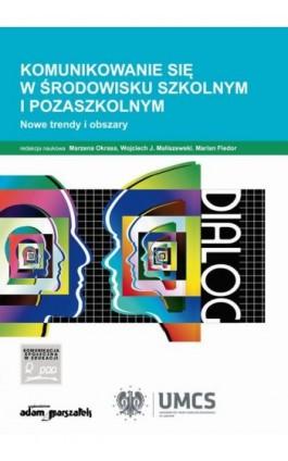 Komunikowanie się w środowisku szkolnym i pozaszkolnym - Marzena Okrasa - Ebook - 978-83-8019-248-5