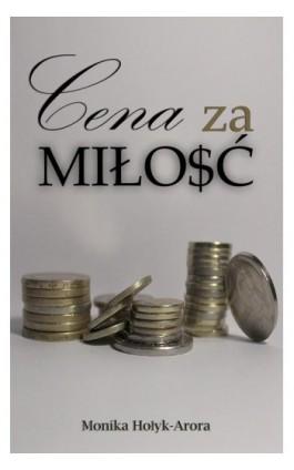 Cena za miłość - Monika Hołyk-Arora - Ebook - 978-83-7859-852-7