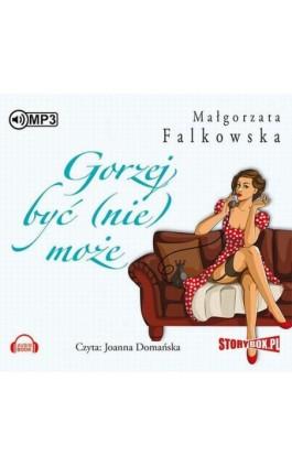 Gorzej być (nie) może - Małgorzata Falkowska - Audiobook - 978-83-7927-857-2