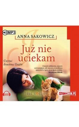 Już nie uciekam - Anna Sakowicz - Audiobook - 978-83-7927-827-5