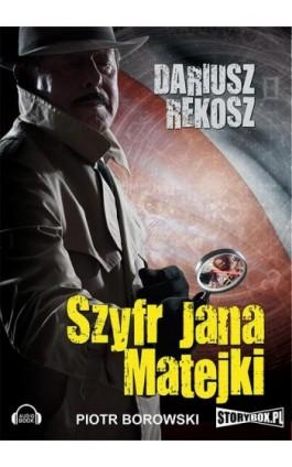 Szyfr Jana Matejki - Dariusz Rekosz - Audiobook - 978-83-7927-369-0