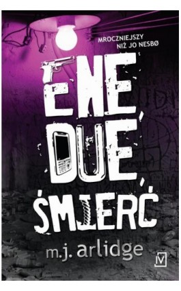 Ene, due, śmierć - M. J. Arlidge - Ebook - 978-83-7976-230-9