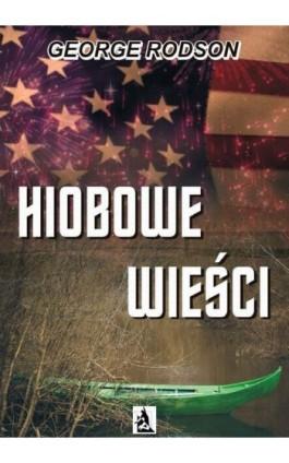 Hiobowe wieści - George Rodson - Ebook - 978-83-7900-438-6