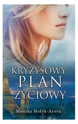 Kryzysowy plan życiowy - Monika Hołyk-Arora - Ebook - 978-83-7859-885-5