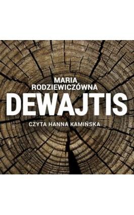 Dewajtis - Maria Rodziewiczówna - Audiobook - 978-83-7699-377-5