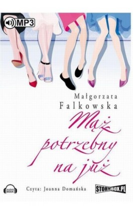 Mąż potrzebny na już - Małgorzata Falkowska - Audiobook - 978-83-7927-792-6