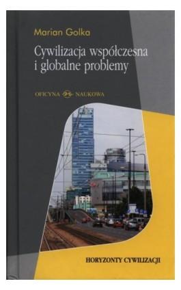 Cywilizacja współczesna i globalne problemy - Marian Golka - Ebook - 978-83-64363-39-9