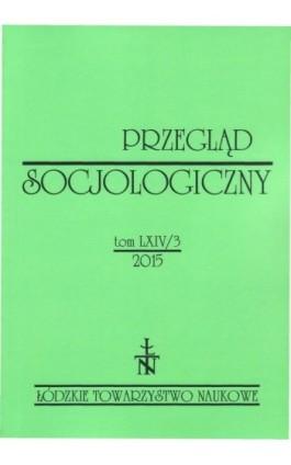 Przegląd Socjologiczny t. 64 z. 3/2015 - Praca zbiorowa - Ebook