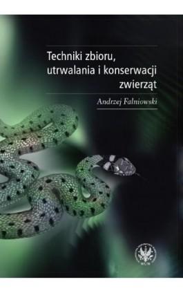 Techniki zbioru utrwalania i konserwacji zwierząt - Andrzej Falniowski - Ebook - 978-83-235-2766-4
