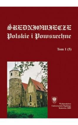 """""""""""Średniowiecze Polskie i Powszechne"""""""". T. 1 (5) - Ebook"""