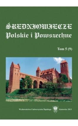 """""""""""Średniowiecze Polskie i Powszechne"""""""". T. 5 (9) - Ebook"""