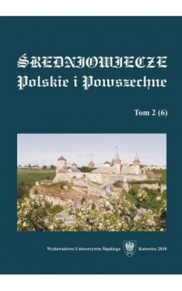 """""""""""Średniowiecze Polskie i Powszechne"""""""". T. 2 (6) - Ebook"""