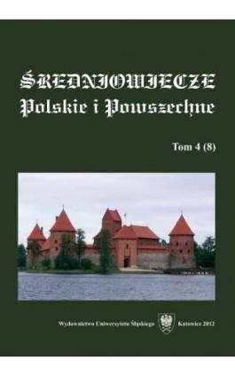 """""""""""Średniowiecze Polskie i Powszechne"""""""". T. 4 (8) - Ebook"""