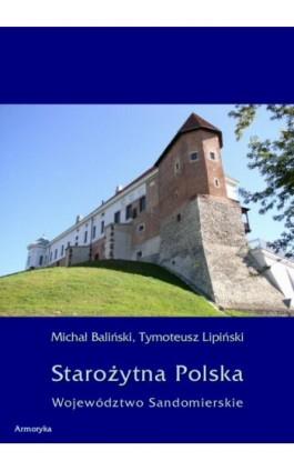 Starożytna Polska. Województwo Sandomierskie - Michał Baliński - Ebook - 978-83-7950-364-3