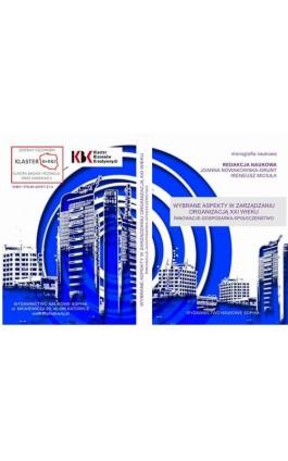 Wybrane aspekty w zarządzaniu organizacją XXI wieku Innowacje – Gospodarka – Społeczeństwo - Karolina Palimąka - Ebook - 978-83-65357-27-4