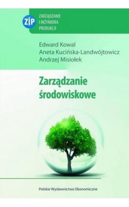 Zarządzanie środowiskowe - Edward Kowal - Ebook - 978-83-208-2107-9