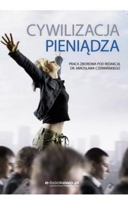Cywilizacja pieniądza - Mirosław Czerwiński - Ebook - 978-83-7859-701-8