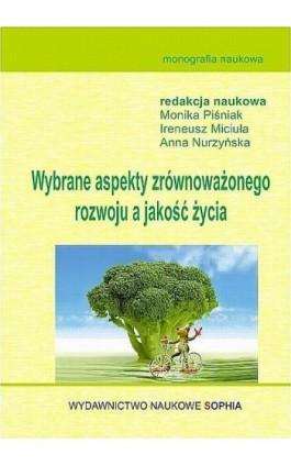 Wybrane aspekty zrównoważonego rozwoju a jakość życia - Monika Piśniak - Ebook - 978-83-65357-19-9