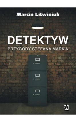 Detektyw. Przygody Stefana Mark'a - Marcin Litwiniuk - Ebook - 978-83-7900-601-4