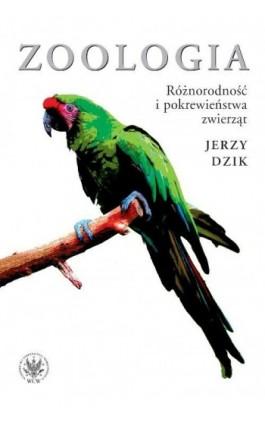 Zoologia. Różnorodność i pokrewieństwa zwierząt - Jerzy Dzik - Ebook - 978-83-235-1926-3