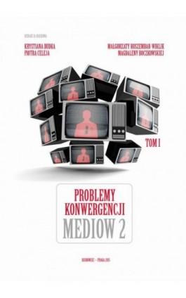 Problemy konwergencji mediów II - Ebook - 978-83-64788-76-5