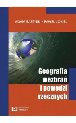 Geografia wezbrań i powodzi rzecznych - Adam Bartnik - Ebook - 978-83-7525-716-8