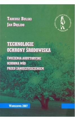 Technologie ochrony środowiska ćwiczenia audytoryjne ochrona wód przed zanieczyszczeniem - Tadeusz Bulski - Ebook - 978-83-62057-51-1
