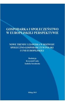 Nowe trendy i zjawiska w rozwoju społeczno-gospodarczym Polski i Unii Europejskiej - Krzysztof Luks - Ebook - 978-83-89113-78-8