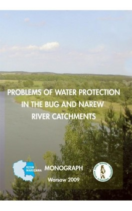Problems of water protection in the bug and narew river catchments - Ebook - 978-83-62057-27-6