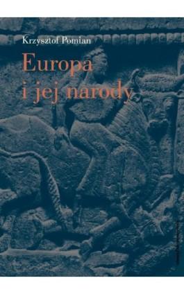Europa i jej narody - Krzysztof Pomian - Ebook - 978-83-7453-281-5