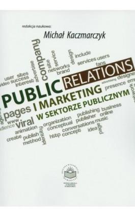 Public Relations i marketing w sektorze publicznym - Ebook - 978-83-65682-17-8