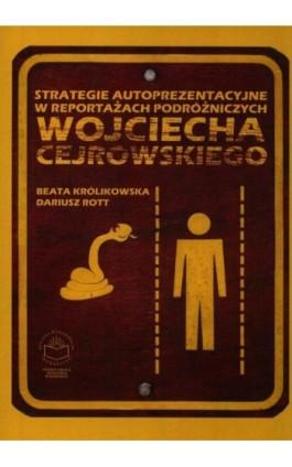Strategie autoprezentacyjne w reportażach podróżniczych Wojciecha Cejrowskiego - Beata Królikowska - Ebook - 978-83-65682-19-2